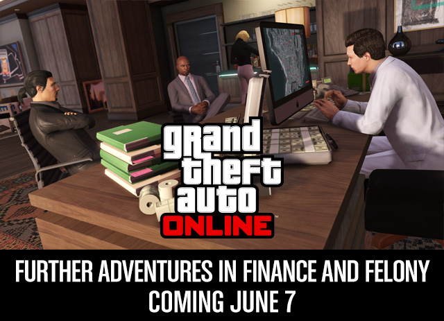 #GTA Further Adventures in Finance and Felony coming June 7